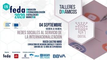 Mañana viernes primer taller dinámico del ciclo IN-FEDA 2020 sobre las redes sociales al servicio de la internacionalización