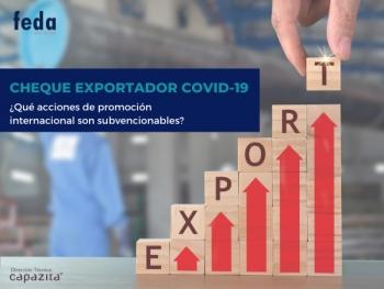 Acciones de promoción internacional subvencionables en la ayuda de IPEX – CHEQUE EXPORTADOR COVID19