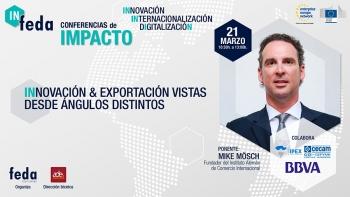 """Comienza """"IN-FEDA. Conferencias de Impacto"""" con la innovación como herramienta para la apertura de mercados exteriores"""